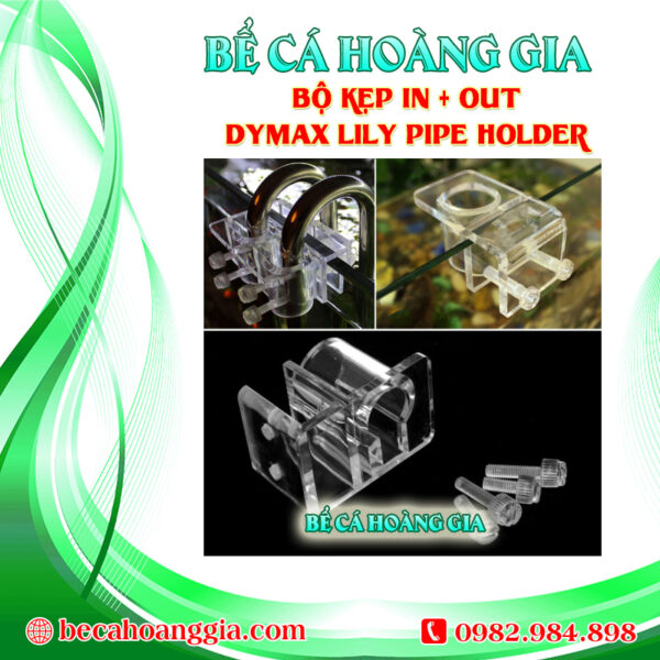 BỘ KẸP IN+OUT DYMAX LILY PIPE HOLDER