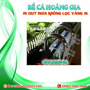 IN OUT INOX KHÔNG LỌC VÁNG 16